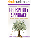 The Prosperity Approach: The Simple Formula to Ultimate Prosperity