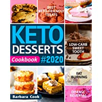 KETO DESSERTS COOKBOOK #2020: Best Keto-Friendly Treats for Your Low-Carb Sweet...