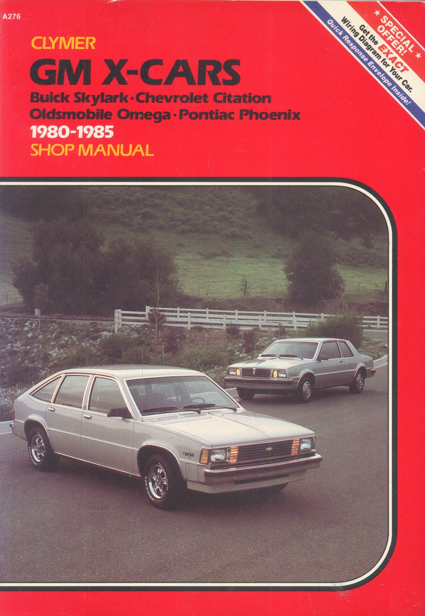 GM X-Cars Buick Skylark-Chevrolet Citation-Oldsmobile Omega-Pontiac  Phoenix: 1980-1985 Shop Manual: Ron Wright: 9780892873906: Amazon.com: Books