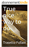 True nice way to do (English Edition)