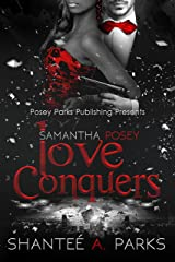 Samantha Posey Love Conquers: (Love Series Book 3) (Samantha Posey Love Series) Kindle Edition