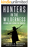 Hunters in the Wilderness (Guns in America Book 2)