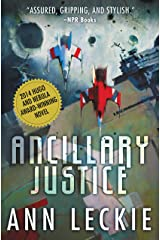Ancillary Justice (Imperial Radch Book 1) Kindle Edition