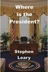 Where Is The President? Kindle Edition