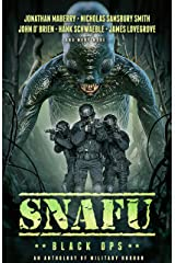 SNAFU: BLACK OPS: An Anthology of Military Horror Short Stories Kindle Edition