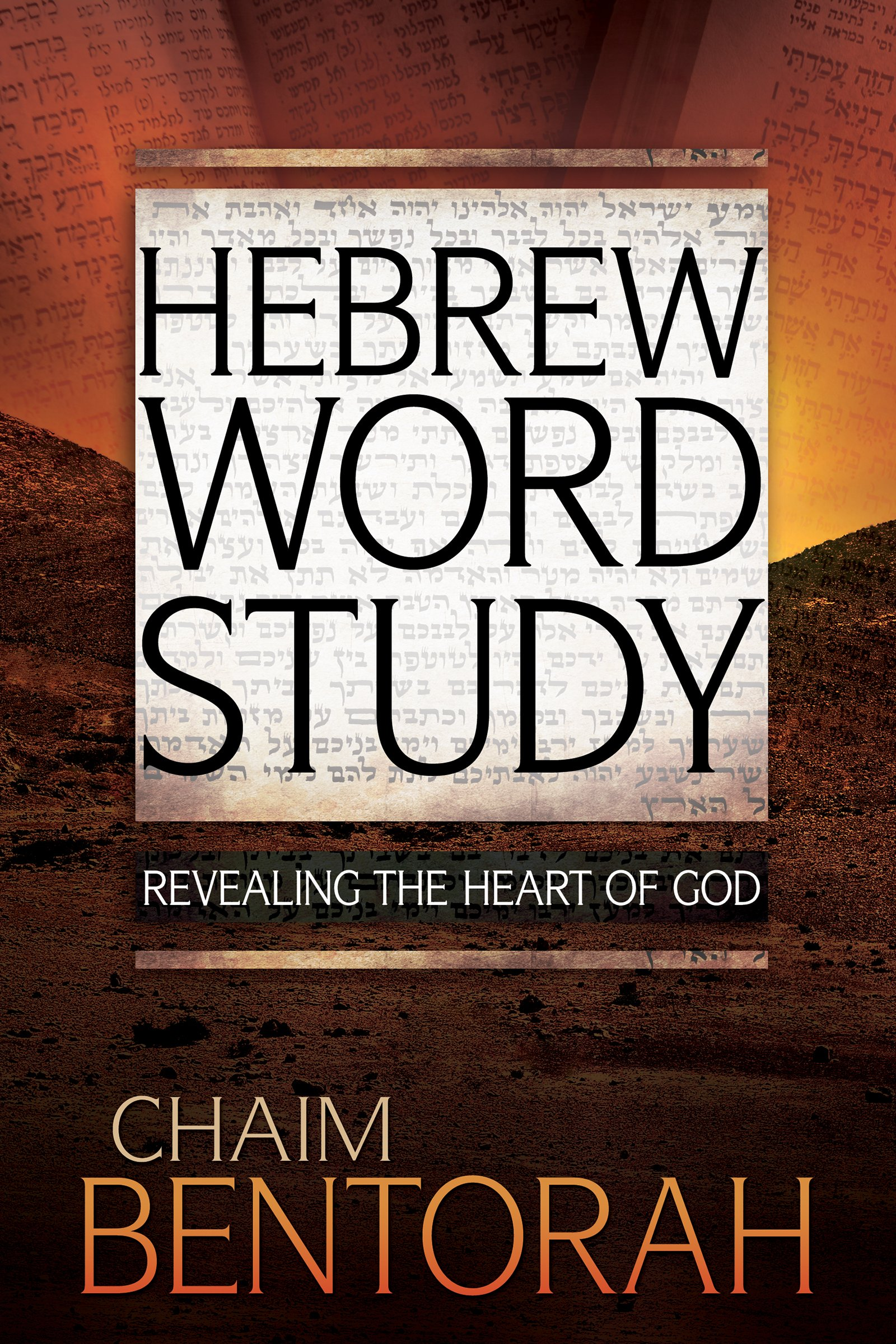 Download Hebrew Word Study: Revealing the Heart of God PDF