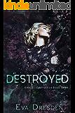 Destroyed (Omega's Destruction Book Three): A Dark M/F Omegaverse Romance