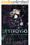 Destroyed: A Dark M/F Omegaverse Romance (Omega's Destruction Book 3)