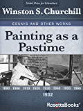 Painting as a Pastime (Winston Churchill's Essays and Other Works Collection Book 1)