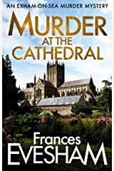 Murder at the Cathedral (The Exham-on-Sea Murder Mysteries Book 4) Kindle Edition