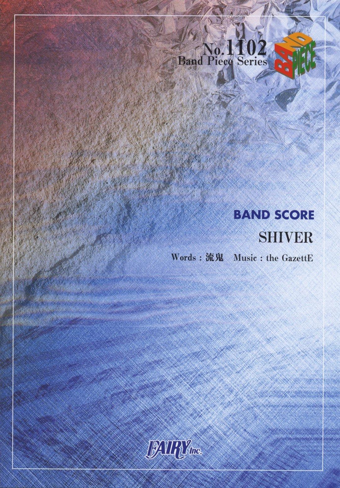 Piece band 1102 SHIVER by the GazettE [Sheet music] pdf