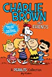 Charlie Brown and Friends (PEANUTS AMP! Series Book 2): A Peanuts Collection (Peanuts Kids)
