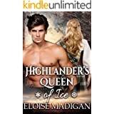 Highlander's Queen of Ice: A Steamy Scottish Historical Romance Novel