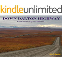 DOWN DALTON HIGHWAY: Driving the Ice Road from Prudoe Bay to Fairbanks