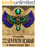 Secret of the 7th Scarab (The Mummifier's Daughter Series Book 4) (English Edition)