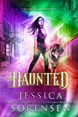 Haunted (Guardian Academy Book 6) Kindle Edition