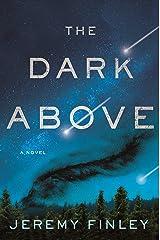 The Dark Above: A Novel Hardcover