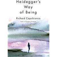 Heidegger's Way of Being (New Studies in Phenomenology and Hermeneutics)