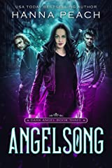Angelsong: A New Adult Urban Fantasy (Dark Angel Saga Book 3) Kindle Edition