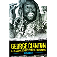 George Clinton & The Cosmic Odyssey of the P-Funk Empire book cover