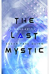 The Last Mystic (Singularity Series Book 4) Kindle Edition