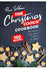 The Christmas Cookie Cookbook: 100 Delicious Cookie Recipes to Bake for the Holidays! (Christmas Cookbooks) Kindle Edition