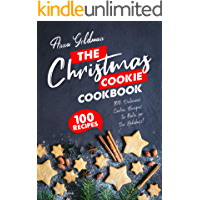 The Christmas Cookie Cookbook: 100 Delicious Cookie Recipes to Bake for the Holidays! (Christmas Cookbooks)