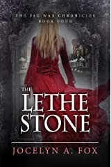 The Lethe Stone (The Fae War Chronicles Book 4)