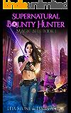 Magic Bite (Supernatural Bounty Hunter Series Book 1)