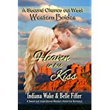 Western Brides: Heaven In His Kiss: A Sweet and Inspirational Historical Western Romance (A Second Chance Out West Book 5)