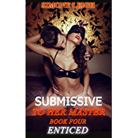 Enticed: Submissive to Her Master (English Edition)