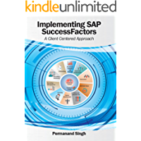 Implementing SAP SuccessFactors: A Client Centered Approach (English Edition)