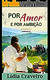 Por Amor e Por Ambição: O que somos afinal, se não lutarmos pelos sonhos e pelo amor?