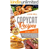 Copycat Recipes: 2020 Ultimate Cookbook to Easily Making Most Popular Recipes from Your Favorite Restaurants at Home ON A BUD