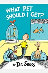 What Pet Should I Get? (Classic Seuss) Kindle Edition