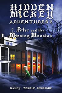 HIDDEN MICKEY ADVENTURES 2: Peter and the Missing Mansion (volume 2)