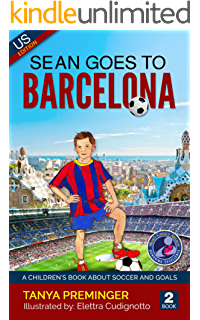 35aa97dbd Sean Goes To Barcelona: A children's book about soccer and goals. US  edition (