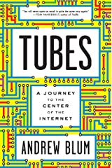 Tubes: A Journey to the Center of the Internet Kindle Edition