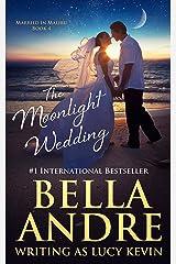 The Moonlight Wedding (Married in Malibu) Kindle Edition