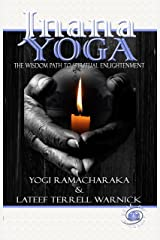 Jnana Yoga: The Wisdom Path to Spiritual Enlightenment Kindle Edition