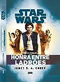 Star Wars. Império e Rebelião. Honra Entre Ladrões
