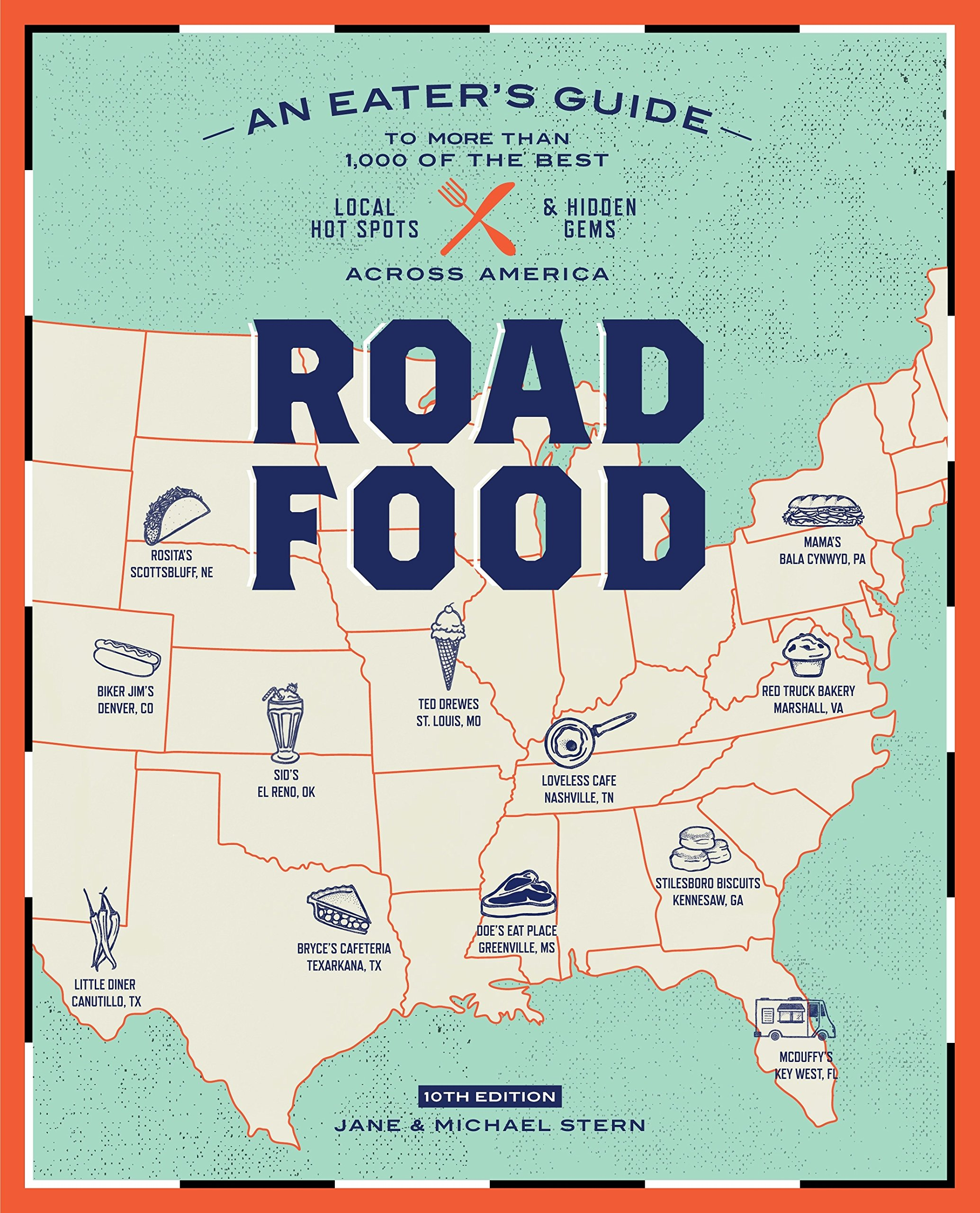 roadfood 10th edition an eater u0027s guide to more than 1 000 of