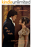 The Last Waltz: . . . another pride and prejudice journey of love