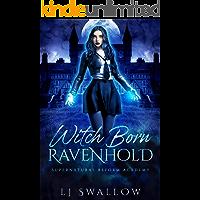 Ravenhold: Witch Born: A Reverse Harem Academy Romance (Ravenhold Supernatural Reform Academy Book 1) (English Edition)