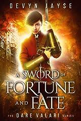 A Sword of Fortune and Fate (Dare Valari Book 1) Kindle Edition