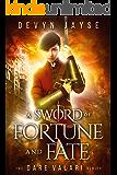 A Sword of Fortune and Fate: Dare Valari Book 1