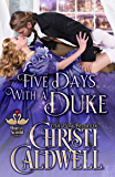 Five Days With A Duke (The Heart of a Scandal Book 5) (English Edition)
