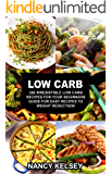 Low Carb Recipes: The Ultimate Low Carb Recipes