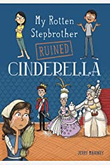 My Rotten Stepbrother Ruined Cinderella (My Rotten Stepbrother Ruined Fairy Tales) Kindle Edition