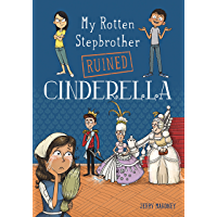 My Rotten Stepbrother Ruined Cinderella (My Rotten Stepbrother Ruined Fairy Tales)